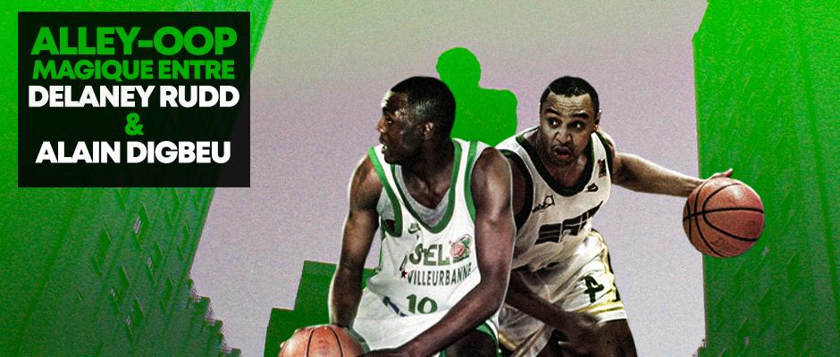 Basket – Rétro – Alley-oop Delaney Rudd et AlainDigbeu